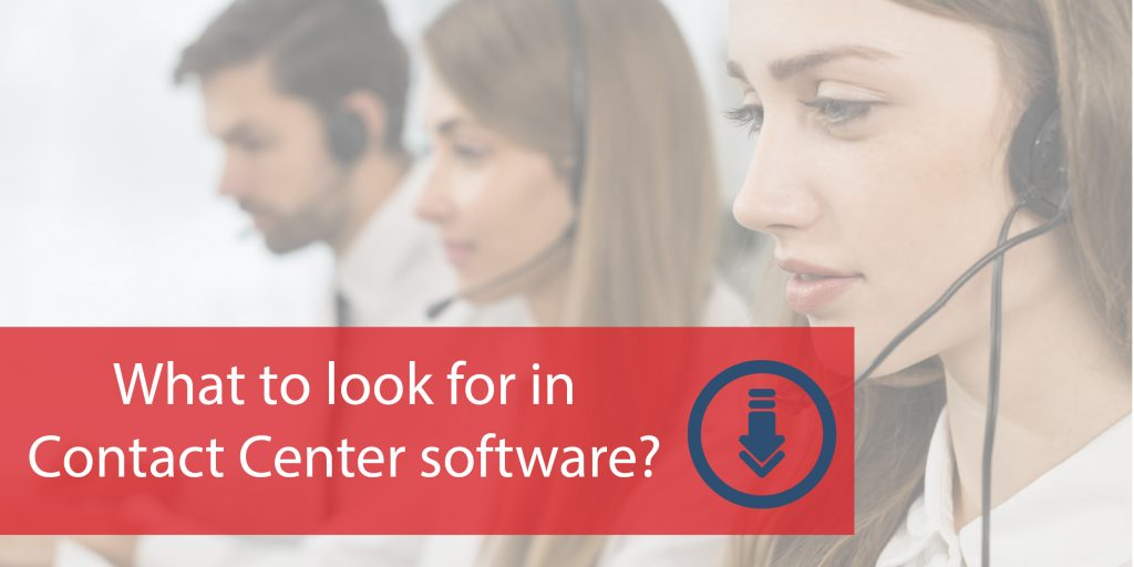 What to look for in contact center software?