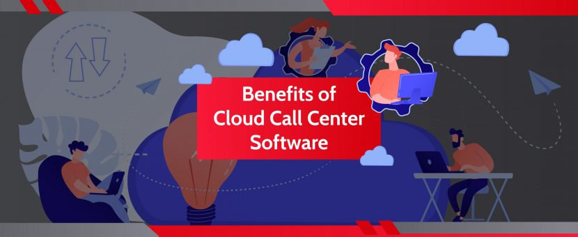 Benefits of Cloud Call Center Software